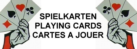 SPIELKARTEN - PLAYING CARDS - CARTES A JOUER